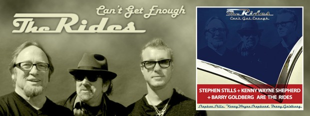 The Rides featuring Stephen Stills, Kenny Wayne Sheppard and Barry Goldberg new LP